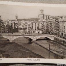 Postales: PUENTE ISABEL II GERONA GIRONA - SIN CIRCULAR - POSTAL FOTOGRÁFICA 12. Lote 155704953