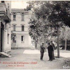 Postales: PS8161 BALNEARIO DE VALLFOGONA 'HOTEL'. L. ROISIN. SIN CIRCULAR. PRINC. S. XX. Lote 156063866