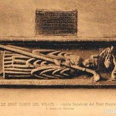 Postales: SAN CUGAT DEL VALLES, MONASTERIO: LAPIDA SEPULCRFAL DEL ABAD BLASCARIUS (SIGLO XIII). Lote 158729110