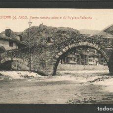 Postales: ESTERRI DE ANEO-PUENTE ROMANO-8-THOMAS-VER REVERSO-(58.769). Lote 160156042