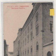 Postales: ATV 2172 TARRAGONA SEMINARIO PONTIFICIO. ED ANGEL TOLDRA. FONDA EL JARDIN ANDRES PAJARES. Lote 165756758