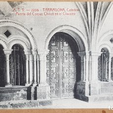 Postales: A.T.V. - 2206 / TARRAGONA / CATEDRAL - PUERTA CORPUS CHRISTI / SIN CIRCULAR NI ESCRIBIR / LUJO.. Lote 166444298
