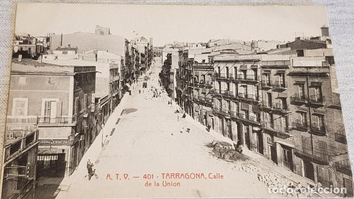 A.T.V. - 401 / TARRAGONA / CALLE DE LA UNIÓN / SIN CIRCULAR NI ESCRIBIR / DE LUJO. (Postales - España - Cataluña Antigua (hasta 1939))