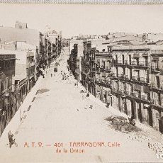 Postales: A.T.V. - 401 / TARRAGONA / CALLE DE LA UNIÓN / SIN CIRCULAR NI ESCRIBIR / DE LUJO.. Lote 166522438