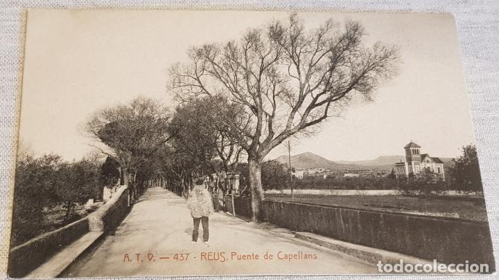 A.T.V. - 437 / REUS / PUENTE DE CAPELLANS / SIN CIRCULAR NI ESCRIBIR / DE LUJO (Postales - España - Cataluña Antigua (hasta 1939))