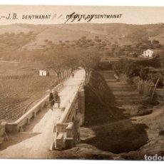 Postales: PS8167 SENTMENAT 'PUENTE DE SENTMANAT'. FOTOGRÁFICA. J.B. CIRCULADA. 1914. Lote 168316928