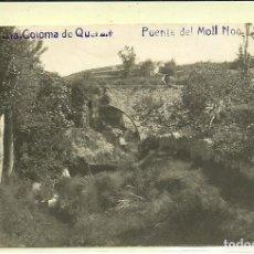Postales: (PS-61018)POSTAL FOTOGRAFICA DE SANTA COLOMA DE QUERALT-PUENTE DEL MOLI NOU.M.C.Nº10. Lote 170836830