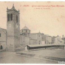 Postales: POSTAL RUBI IGLESIA PARROQUIAL Y PLAZA MERCADO. Lote 171740738