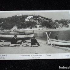 Postales: LLORET DE MAR, PESCADORES FOTO MARTINEZ CIRCULADA 1953. Lote 171780268