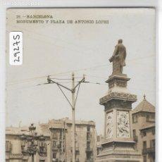 Postales: BARCELONA - MONUMENTO Y PLAZA DE ANTONIO LÓPEZ - LLUIS BARTRINA Nº 18 - P29275. Lote 176258069