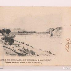 Postales: ANTIGUA POSTAL FERROCARRIL DE CREMALLERA MONISTROL A MONTSERRAT. PUENTE LLOBREGAT, Nº 4 - CIRCULADA. Lote 176909833