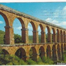 Postales: TARRAGONA - 1 .- ACUEDUCTO ROMANO. Lote 178113532