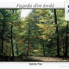 Postales: POSTAL FAGEDA D'EN JORDÀ / SANTA PAU / ZONA VOLCÀNICA DE LA GARROTXA. Lote 178994777
