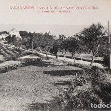 Postales: POSTAL COSTA BRAVA SANTA CRISTINA CAMI DELS AMETLLERS, LLORET DE MAR , L ROISIN, SIN CIRCULAR. Lote 179222578