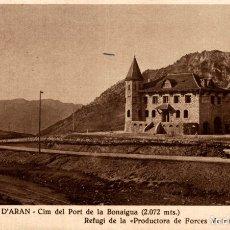 Postales: VALL D'ARAN Nº 7 CIM PORT BONAIGUA .- REFUGI PRODUCTORA DE FORCES MOTRIUS. Lote 182671626