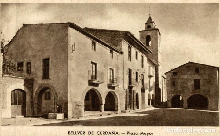 BELLVER DE CERDAÑA. PLAZA MAYOR (Postales - España - Cataluña Antigua (hasta 1939))