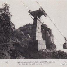 Postales: MONTSERRAT - AÉREO DESDE EL RÍO LLOBREGAT AL MONASTERIO (NO. 319) - FOT. JUNQUÉ . Lote 182874112