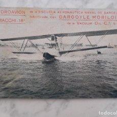 Postales: POSTAL DE BARCELONA. HIDROAVIÓN AERONAUTICA NAVAL MACCHI 18 VACUUM OIL CIRCULADA AÑO 1925. Lote 184635606
