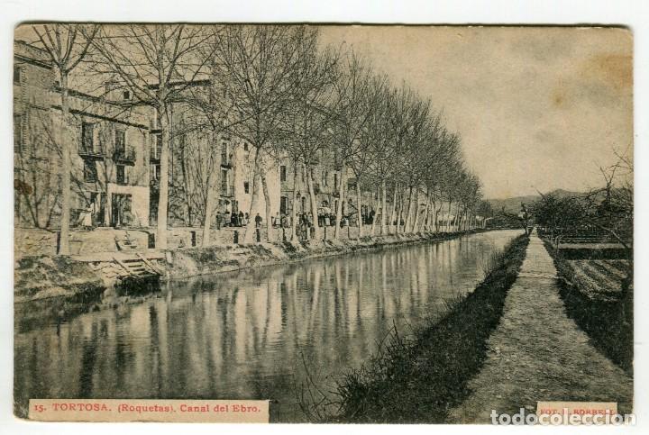 TORTOSA (ROQUETAS) CANAL DEL EBRO FOTO R. BORRELL ESCRITA Y CIRCULADA EN 1908 VER REVERSO (Postales - España - Cataluña Antigua (hasta 1939))