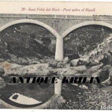 Postales: SANT FELIU DEL RECÓ Nº 20 PONT SOBRE EL RIPOLL .- FOTO L. ROISIN . Lote 191932263
