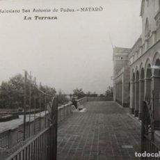 Postales: MATARO-COLEGIO SALESIANO SAN ANTONIO DE PADUA-LA TERRAZA-POSTAL FOTOGRAFICA ANTIGUA-(67.172). Lote 192837053