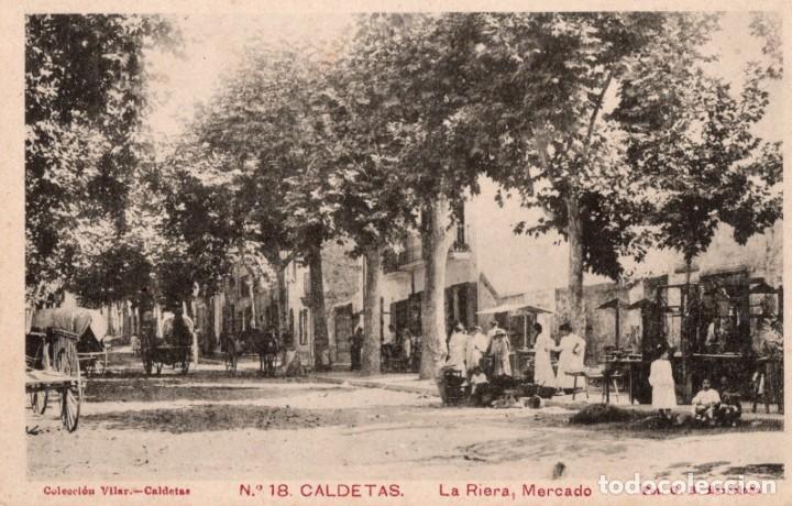 CALDETAS. 18 LA RIERA, MERCADO (Postales - España - Cataluña Antigua (hasta 1939))