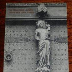 Postales: POSTAL DE TARRAGONA, CATEDRAL, DETALLE DE LA PUERTA PRINCIPAL, N.56, ED. L. ROISIN, R. GABRIEL GIBER. Lote 194658710