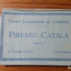 Postales: CENTRE EXCURSIONISTA DE CATALUNYA. PIRENEU CATALÁ SERIE 1. 11 POSTALES(FALTA UNA). IMP. ELZEVIRIANA.. Lote 194728081
