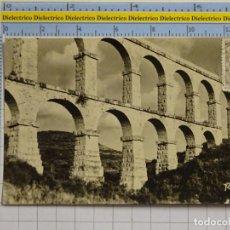 Postales: POSTAL DE TARRAGONA. AÑOS 30 50. ACUEDUCTO ROMANO 6 RAYMOND. 46. Lote 194743807