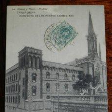Postales: POSTAL DE TARRAGONA, CONVENTO DE LOS PADRES CARMELITAS, N. 64, ED. HAUSER Y MENET, CIRCULADA EN 1916. Lote 194882157