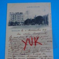 Postales: POSTAL PLAZA CATALUÑA - CIRCULADA EN 1899 - SELLO PELON. Lote 195183821