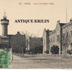 Postales: REUS Nº 24 INSTITUTO PEDRO MATA .- L. ROISIN / EDICION LA FLECA . Lote 195256398