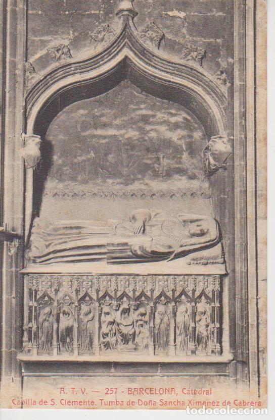 BARCELONA. CATEDRAL. CAPILLA DE S. CLEMENTE. TUMBA DE DOÑA SANCHA .. ATV 257 (Postales - España - Cataluña Antigua (hasta 1939))