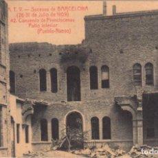 Postales: SUCESOS DE BARCELONA 1909. Nº 42 CONVENTO DE FRANCISCANAS. PATIO INTERIOR. Lote 195446728
