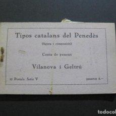 Postales: VILANOVA I GELTRU-TIPOS CATALANS DEL PENEDES-BLOC DE 12 POSTALES-MUMBRU-VER FOTOS-(70.463). Lote 205195646