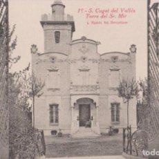 Postales: S.CUGAT DEL VALLÉS, TORRE DEL SR. MIR - L.ROISIN FOT. Nº 18 - S/C. Lote 206813815