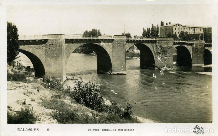 BALAGUER - PONT SOBRE EL RIU SEGRE (Nº 6 ORIOL) (Postales - España - Cataluña Antigua (hasta 1939))