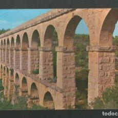 Postales: POSTAL SIN CIRCULAR - TARRAGONA 504 - ACUEDUCTO ROMANO - EDITA LA GOLONDRINA. Lote 211445067