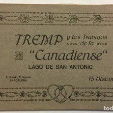 Postales: TREMP Y LOS TRABAJOS DE LA CANADIENSE. LAGO DE SAN ANTONIO. 15 VISTAS L. ROISIN.. Lote 212962817