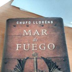 Cartes Postales: MAR DE FUEGO, DE CHUFO LLORENS, 847 PÁGINAS EN RÚSTICA. Lote 217425736