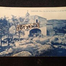 Postales: TORTOSA NUESTRA SRA DE LAS ESTRELLAS O COLL DEL ALBA. Lote 222467146