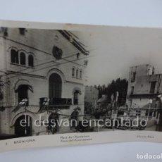 Postales: BADALONA. PLAÇA DEL AJUNTAMENT. POSTAL FOTOGRÁFICA LLIB. RIERA. Lote 222576195