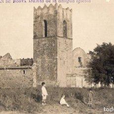 Postales: SAN JUAN DE HORTA. A12 RUINAS DE LA ANTIGUA IGLESIA. FOTOGRÁFICA. Lote 229569020