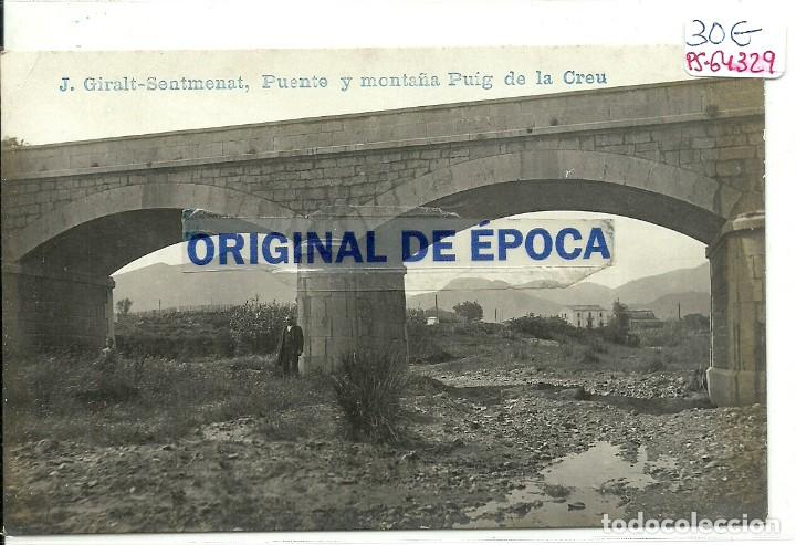 (PS-64329)POSTAL FOTOGRAFICA DE SENTMENAT-PUENTE Y MONTAÑA PUIG DE LA CREU.J.GIRALT (Postales - España - Cataluña Antigua (hasta 1939))
