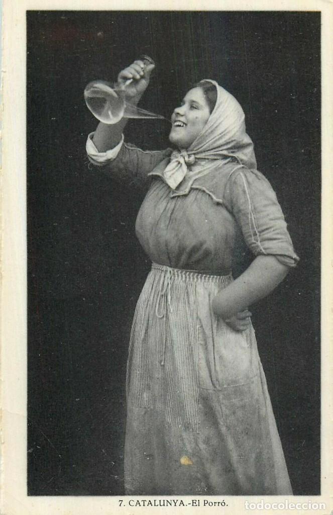 POSTAL 7 CATALUNYA - EL PORRÓ. MUJER BEBIENDO EN PORRÓN GENTES, COSTUMBRES Y TRADICIONES DE CATALUÑA (Postales - España - Cataluña Antigua (hasta 1939))