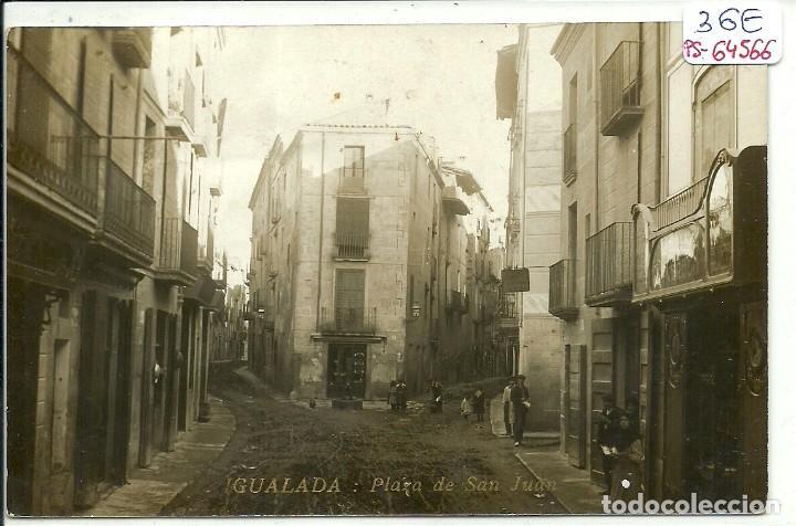 (PS-64566)POSTAL FOTOGRAFICA DE IGUALADA-PLAZA DE SAN JUAN (Postales - España - Cataluña Antigua (hasta 1939))