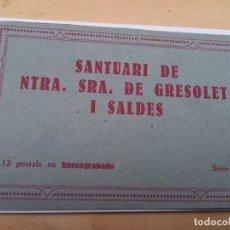 Postales: SANTUARI DE NTRA. SRA. DE GRESOLET I SALDES LIBRITO DD POSTALES. Lote 245505545