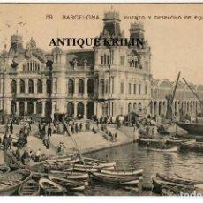 Postales: BARCELONA Nº 59 PUERTO Y DESPACHO DE EQUIPAJES / EDICION MISSÉ. Lote 254038620