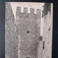 Postales: POSTAL DE. MONTBLANC. TARRAGONA. PORTAL DE SAN JORDI.. Lote 255941900