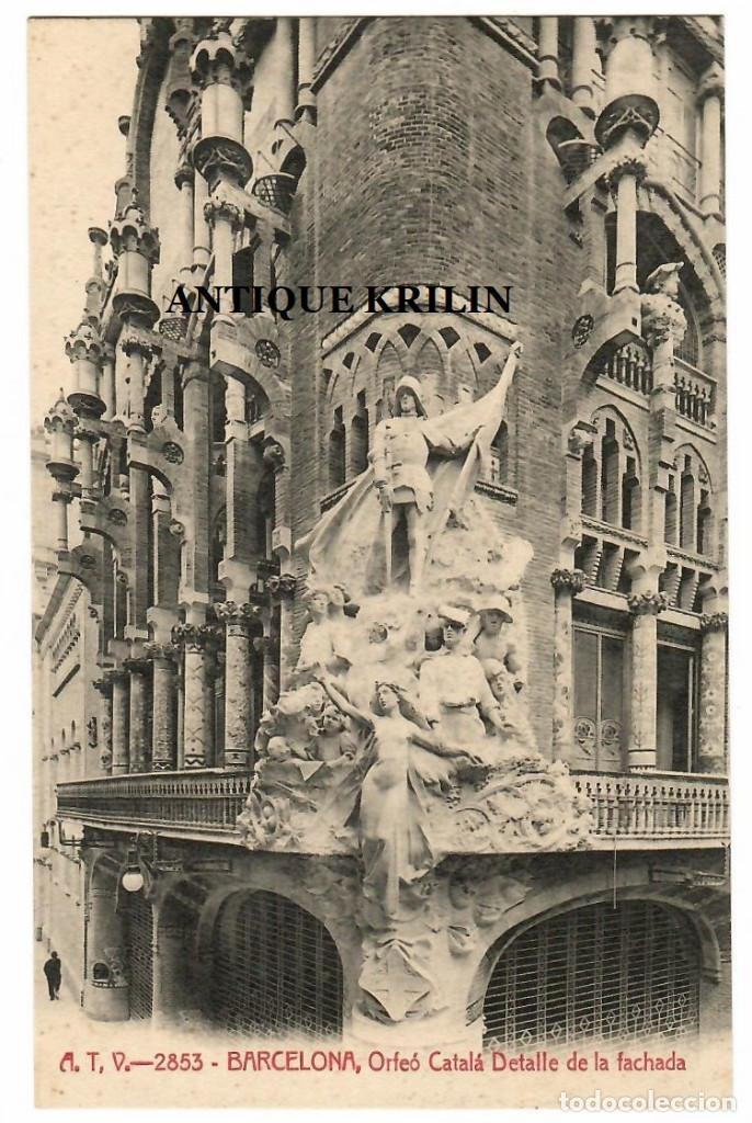 BARCELONA Nº 2853 ORFEO CATALÁ , DETALLE DE LA FACHADA / EDICION A.T.V. (Postales - España - Cataluña Antigua (hasta 1939))